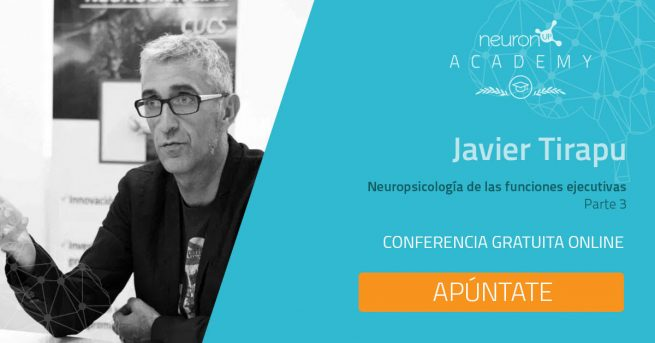 Tercera ponencia de Javier Tirapu sobre neuropsicología de las funciones ejecutivas