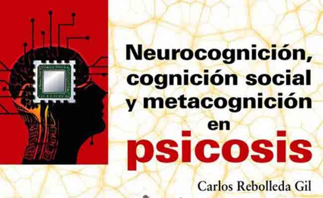Libro de neurocognición, cognición social y metacognición en psicósis