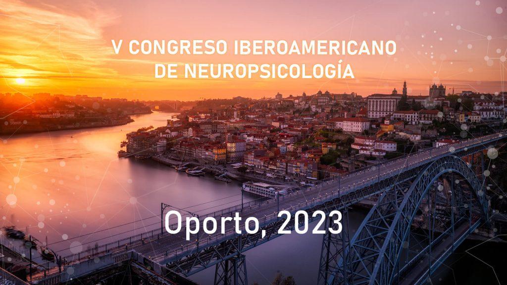 V Congreso Iberoamericano de Neuropsicología en Oporto